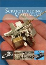 Scratchbuilding Masterclass Book: Armor & Aircraft from 1/72 to 1/15 Scales