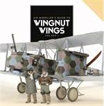 Air Modeller's Guide to Wingnut Wings - Vol.1