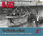 U-552 The Red Devil Boat - Its Operational History in Words and Images