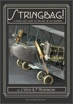 Stringbag! - The Modelers Guide to the Art of WWI Aircraft - Re-Print